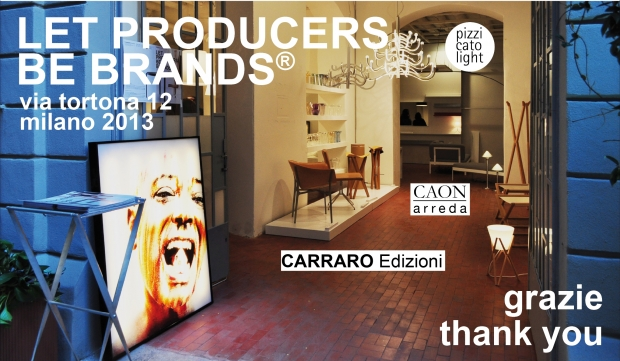 Let producers be brands. Event at Fuorisalone 2013 organized by Studio Luciano Bertoncini